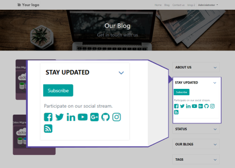 Stay Updated We have implemented social media icons in Stay updated section of odoo blog design page and you can add, edit and social media links and it's icon from odoo backend. user can keep follow your social pages :  Facebook Twitter Instagram Linkedin and other